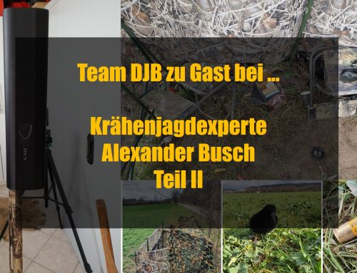 Team DJB zu Gast bei … Krähenjagdexperte Alexander Busch Teil II