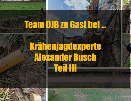Team DJB zu Gast bei … Krähenjagdexperte Alexander Busch Teil III
